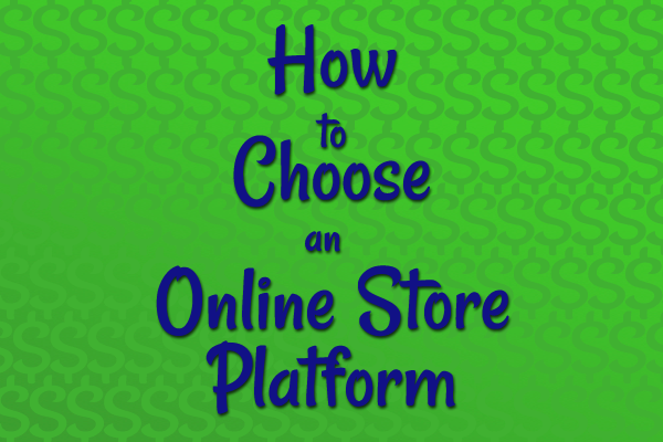 How to Choose an Online Store Platform