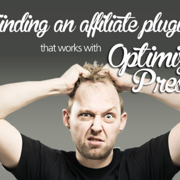 Finding an OptimizePress Affiliate Plugin That Works