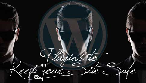 WordPress Security Plugins to Keep Your Site Safe