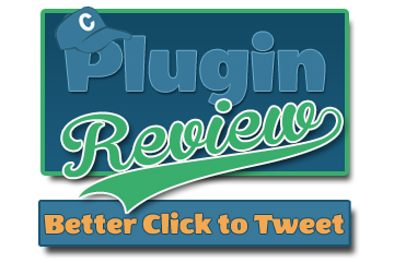 Better Click to Tweet WordPress Plugin Review