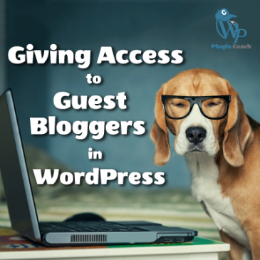 Giving Access to Guest Bloggers in WordPress